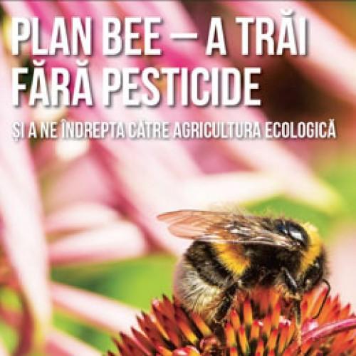 PLAN BEE – A trăi fără pesticide