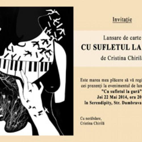 """O lansare de carte, """"Cu sufletul la gură"""", de Cristina Chirilă"""