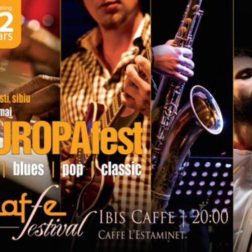 Din 15 mai, EUROPAfest, la Caffe Festival Ibis